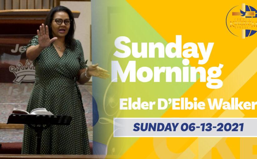 Morning Bible Study | Elder D'Elbie Walker | 06-13-2021