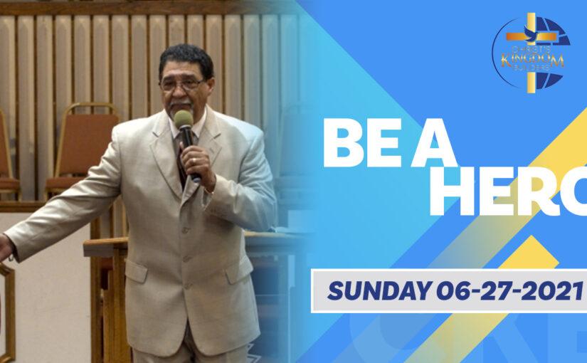 Be A HERO | Apostle Venters | 06-27-2021