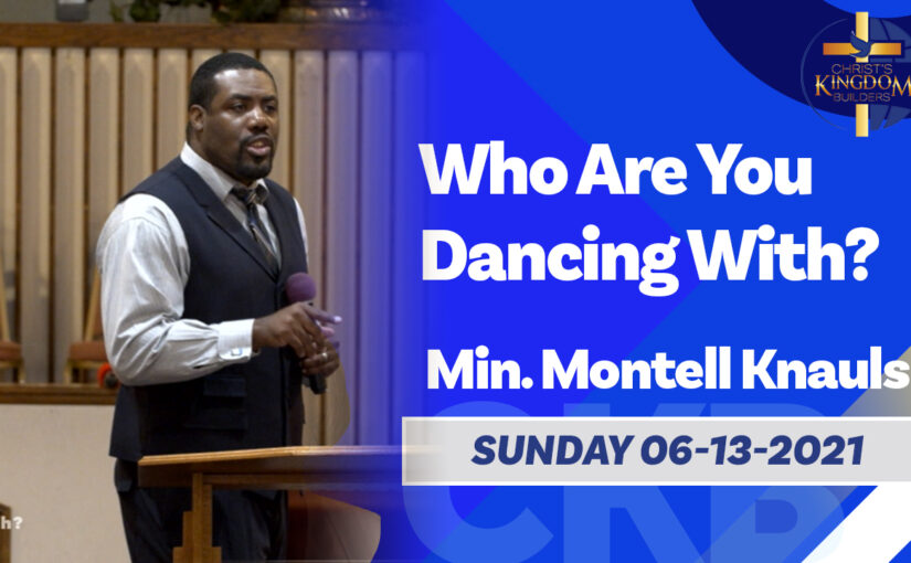 Who Are You Dancing With? | Min. Knauls | 06-13-2021